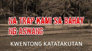 Tagalog Scary Story | Na trap kami sa bahay ng Aswang
