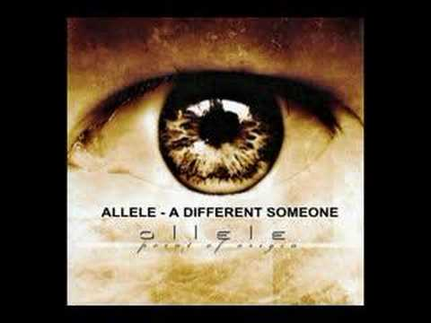 Allele - A Different Somone