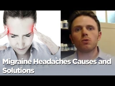 Migraine Headaches Causes and Solutions