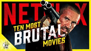 10 Unbelievably Brutal NETFLIX Movies, Savage Enough to Bruise Your Face | Flick Connection