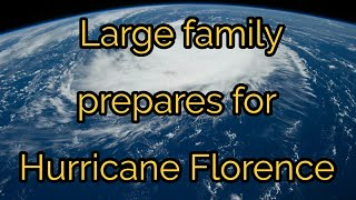 Preparing for HURRICANE FLORENCE without a generator☔🌀