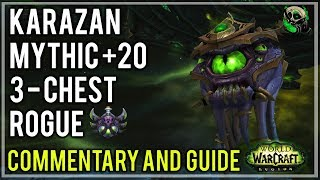 Rogue 7.3.5 Karazan Mythic+20 3 Chest -  Guide and Commentary  - World of warcraft