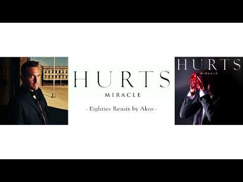 Hurts - Miracle (Eighties Remix by Akos)