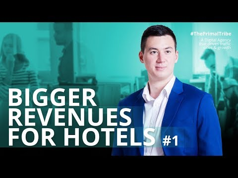 BIGGER REVENUES FOR HOTELS PT. 1 | Primal 002