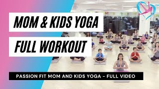 Passion Fit Mom and Kids Yoga - Full Video