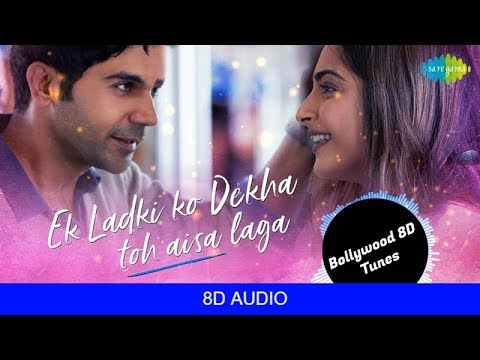 Ek Ladki Ko Dekha Toh Aisa Laga [8D Music] | Darshan Raval | Use Headphones | Hindi 8D Music