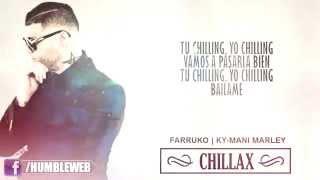 Chillax Letra Farruko Feat Ky Mani Marley Reggaeton 2015