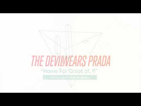 The Devil Wears Prada - Home For Grave