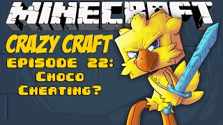 Minecraft Crazy Craft Episode 22: Choco Cheating? ._.