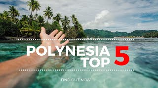 French Polynesia Travel Guide: Top 5 Things To Do