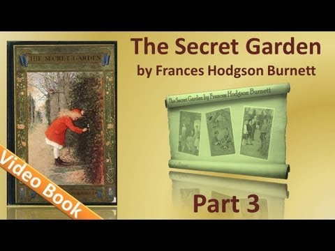 0 Part 3   The Secret Garden by Frances Hodgson Burnett (Chs 20 27)