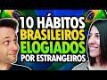 10 HÁBITOS BRASILEIROS ELOGIADOS PELOS ESTRANGEIROS