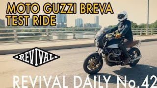 Moto Guzzi Breva Test Ride! // Revival Daily No. 42