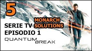 Quantum Break (ITA) - 5 - Serie TV/Episodio 1 - Monarch Solutions