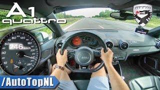 Audi A1 Quattro   380HP 2.0 TFSI MTM   AUTOBAHN POV by AutoTopNL
