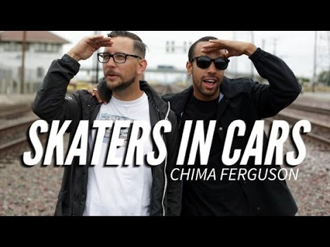 Skaters In Cars: Chima Ferguson