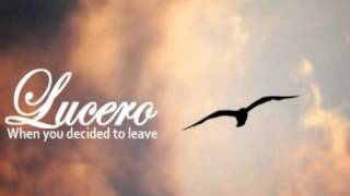 Watch Lucero When You Decided To Leave video