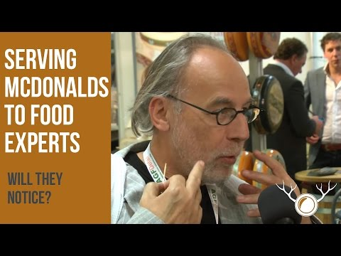 Serving McDonalds to food experts?