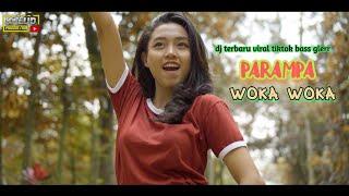 Download lagu DJ WOKA WOKA X PARAMPA