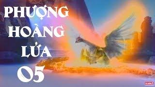 Phượng Hoàng Lửa - Tập 5 | Phim Kiếm Hiệp Trung Quốc Hay Nhất