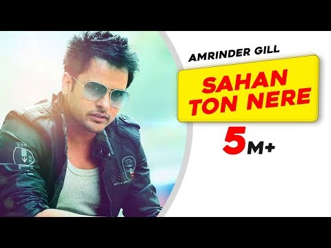 Amrinder Gill - Sahan Ton Nere