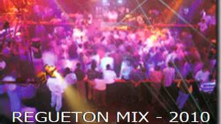REGETONERO MIX -2010 D.J ALEX SENSATION COLOMBIA