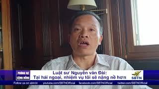 """PHÓNG SỰ CỘNG ĐỒNG: Phỏng vấn LS Nguyễn văn Đài: """"Tại hải ngoại, nhiệm vụ tôi sẽ nặng nề hơn"""""""