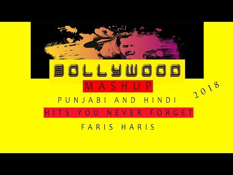 Bollywood Songs | New Mashup | Punjabi And Hindi | Classics | Cover | 2018 | By Faris Haris.