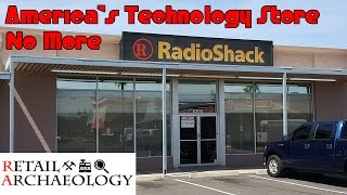 RadioShack: America's Technology Store No More - Retail Archaeology Dead Mall & Retail Documentary