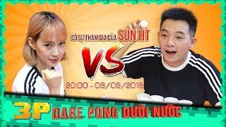 Trailer DARE PONG DƯỚI NƯỚC | Phở vs Sun HT |  Phở Phá Phách | Phở Đặc Biệt 2018