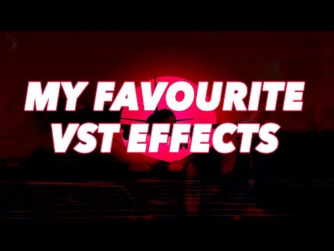 My Favourite VST Effects
