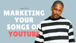 How To Market Your Songs On YouTube [Digital Dash w/ Kohrey]
