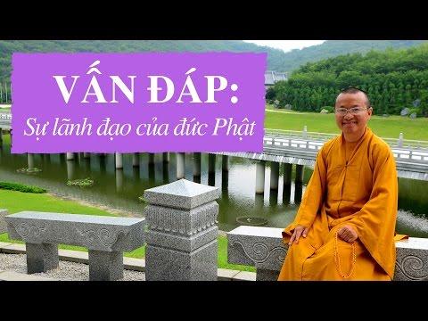 Vấn đáp: Sự lãnh đạo của đức Phật