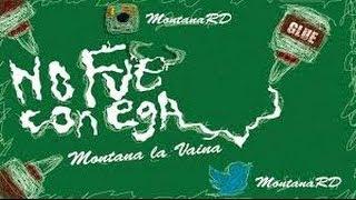 ega - Montana La Vaina -  No Fue Con Ega (W/Liricas)