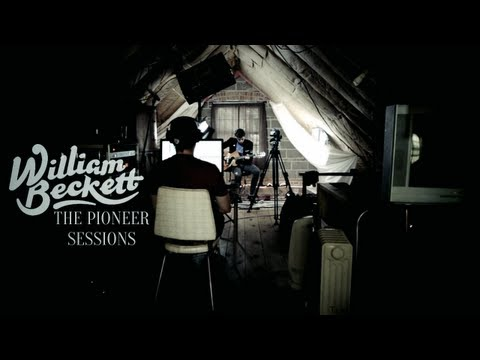 William Beckett - Dear Life (The Pioneer Sessions)