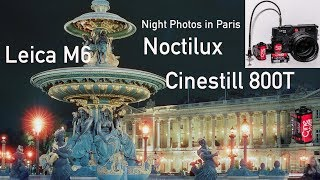 Night Photography in Paris with Leica M6, Noctilux and Cinestill 800T