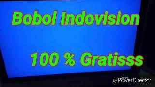 BEDAH Tutorial Bobol INDOVISION 100% GRATISS