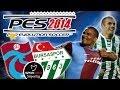 PES 2014 Trabzonspor vs Bursaspor | Spor Toto Süper Lig PS3 Patch / Option File - Film Yorum