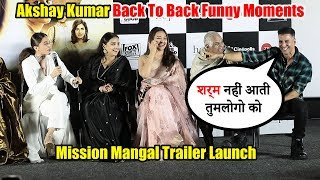 Akshay NAILED It | Akshay Kumar Back To Back Funny Moments 😂😂😂 | Mission Mangal Trailer Launch