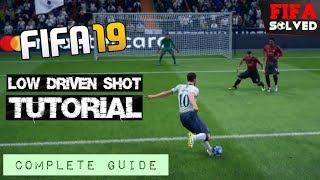 FIFA 19 Low Driven Shot Tutorial