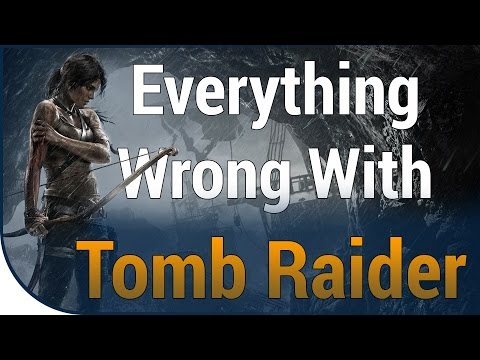 Everything Wrong With Tomb Raider In 15 Minutes