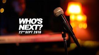 22nd Sept 2016 Who's Next Highlight