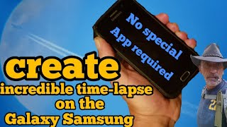 How to create time-lapse video on a Galaxy Samsung S6 S7 S8 smartphone