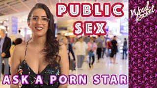 "Ask A Porn Star: ""Have You Had Public Sex?"""