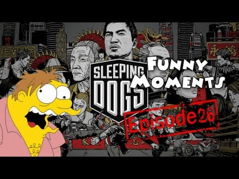 Funny Moments Episode 26: Sleeping Dogs