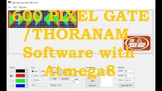 600 pixel Gate / Thoranam Software with single Atmega 8