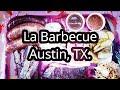 La Barbecue | Austin TX.