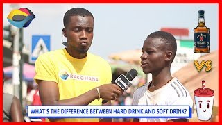 What's the Difference Between HARD DRINK and SOFT DRINK?  | Street Quiz | Funny African Videos