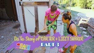 DaTe Story of CARTER + LIZZY SHARER: SAFE (part 3)