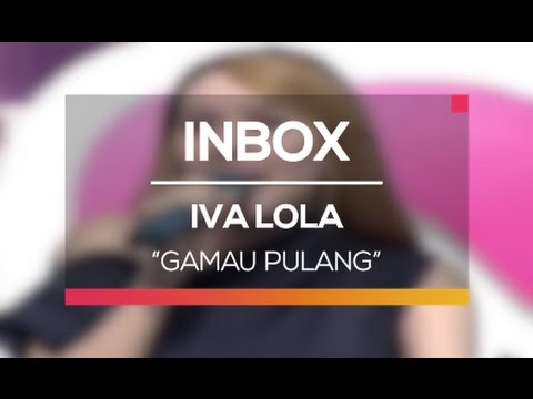 Iva Lola - Gamau Pulang (Live on Inbox) thumbnail